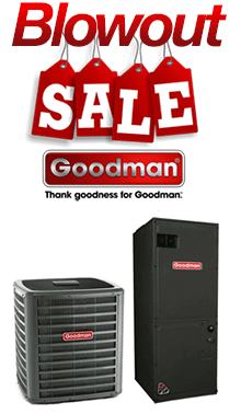 Goodman blowout sale!